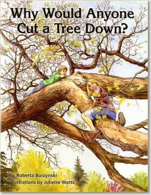 ... Would Anyone Cut a Tree Down?