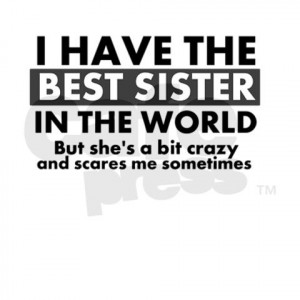 Back > Quotes For > Little Brother Quotes From Older Sister