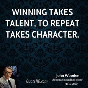 john-wooden-john-wooden-winning-takes-talent-to-repeat-takes.jpg