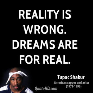 Tupac Shakur Dreams Quotes
