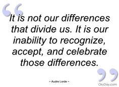 ... is not our differences that divide us audre lorde quotes and sayings