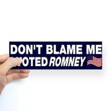 Don't blame me I voted Romney Sticker (Bumper) for