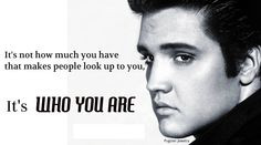 quotes Elvis Presley who you are. More