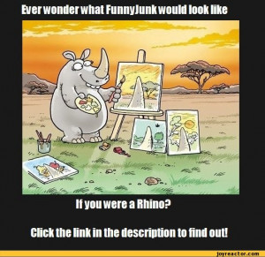 ... you were a Rhino?Click the link in the description to / funny pictures