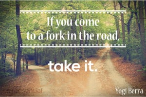 Fork In The Road Quotes Words to inspire worry-free