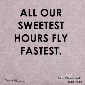 virgil-poet-quote-all-our-sweetest-hours-fly.jpg