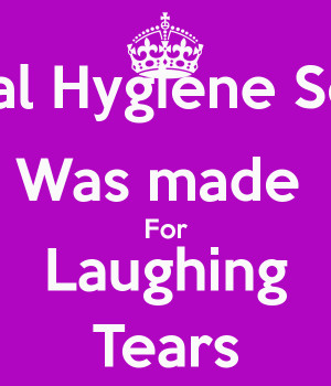Dental Hygiene School Was made For Laughing Tears