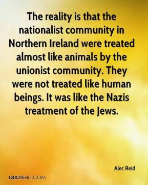 The reality is that the nationalist community in Northern Ireland were ...