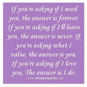 if i need you the answer is forever if youre asking if ill leave you ...