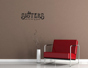 Vinyl wall words quotes and sayings Sisters make the best of friends 2