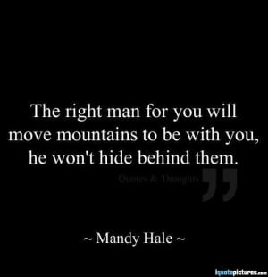 The right man will move mountains