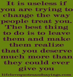trying-to-change-the-way-people-treat-you-love-quotes-and-sayings ...