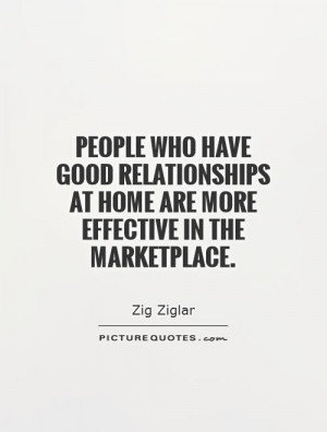 People who have good relationships at home are more effective in the ...