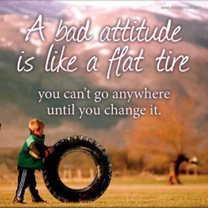 Bad attitude Quotes, Change Quotes