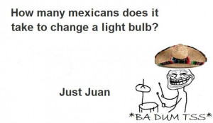 illegal mexican mexican Funny Pictures Add Funny