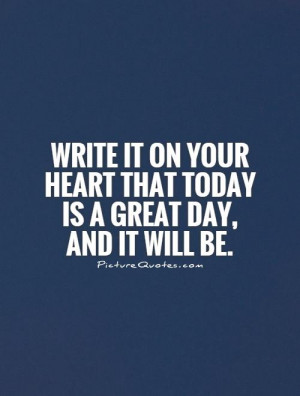 Heart Quotes Great Day Quotes