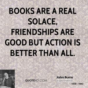 John Burns Friendship Quotes