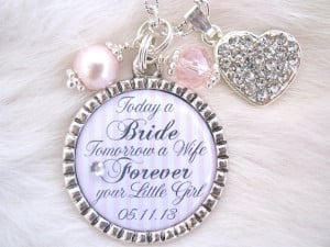 MOTHER of the BRIDE Gift Mother of the Groom Today a Bride quote Charm ...