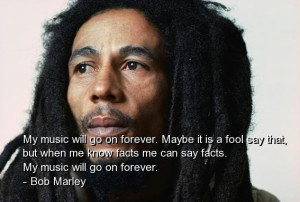 Bob marley quotes sayings life music forever nice