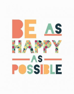 Be Happy happiness be happy quotes