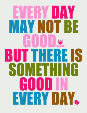 motivational-good-morning-quotes-everyday-may-not-be-good.jpg