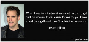 ... me to, you know, cheat on a girlfriend. I can't lie like that anymore