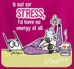 maxine on stress | Maxine on stress... | My Other Compartments