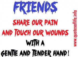 Friends-share-our-pain-and-touch-our-wounds-with-a-gentle-and-tender ...