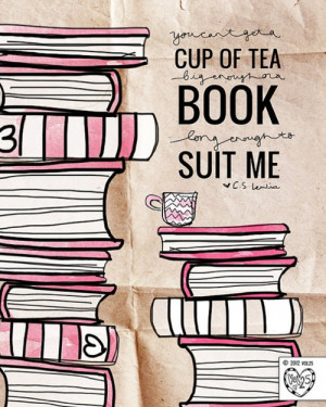 Love Books Quotes Cup of tea big enough book
