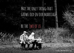 want to grow old with you!