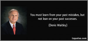 quote-you-must-learn-from-your-past-mistakes-but-not-lean-on-your-past ...