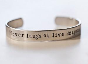 The Hobbit Quote Bracelet: Never Laugh at Live Dragons #Tolkien # ...
