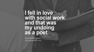 fell in love with social work and that was my undoing as a poet.