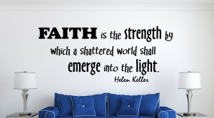 Helen Keller Faith is Strength... Wall Decal Quotes