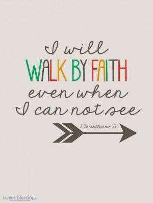 believe, bible verse, faith, god, hope, quote, see, walk
