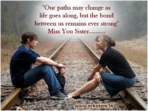 """... Between Us Remains Ever Strong """" Miss You Sister ~ Brother Quotes"""