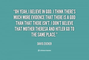 quote-David-Zucker-oh-yeah-i-believe-in-god-i-38180.png