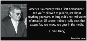 ... does that except for, you know, you guys in the media. - Tom Clancy