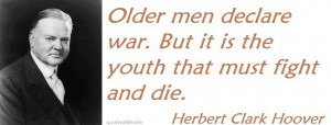 ... -that-must-fight-and-die-Herbert-Clark-Hoover-war-picture-quote.jpg