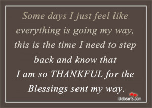 Feeling Blessed And Thankful Quotes I'm thankful for the blessings