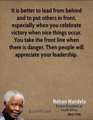 ... when there is danger. Then people will appreciate your leadership