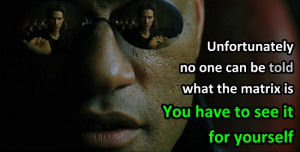 "... . "" Morpheus, before offering Neo the blue pill and red pill"