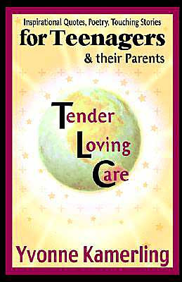 TLC For Teenagers and Their Parents: Inspirational Quotes, Poetry ...