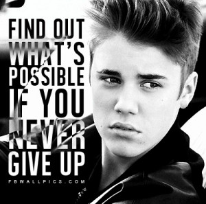 Justin Bieber Never Give Up Quote Picture