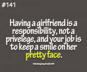 Having A Girlfriend Is A Responsibility Not A Privelege