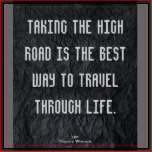 taking the high road quote plaque taking the high road is the best way ...