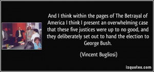 And I think within the pages of The Betrayal of America I think I ...