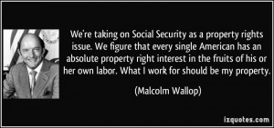 We're taking on Social Security as a property rights issue. We figure ...