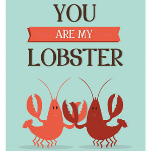 Love Quote print (Mint Green) - You Are My Lobster, 8