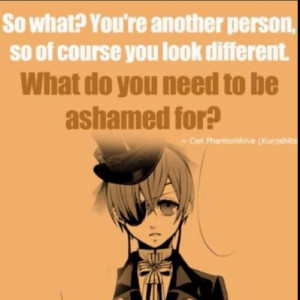 perfect quote spoken by a true artist...Ciel Phantomhive.